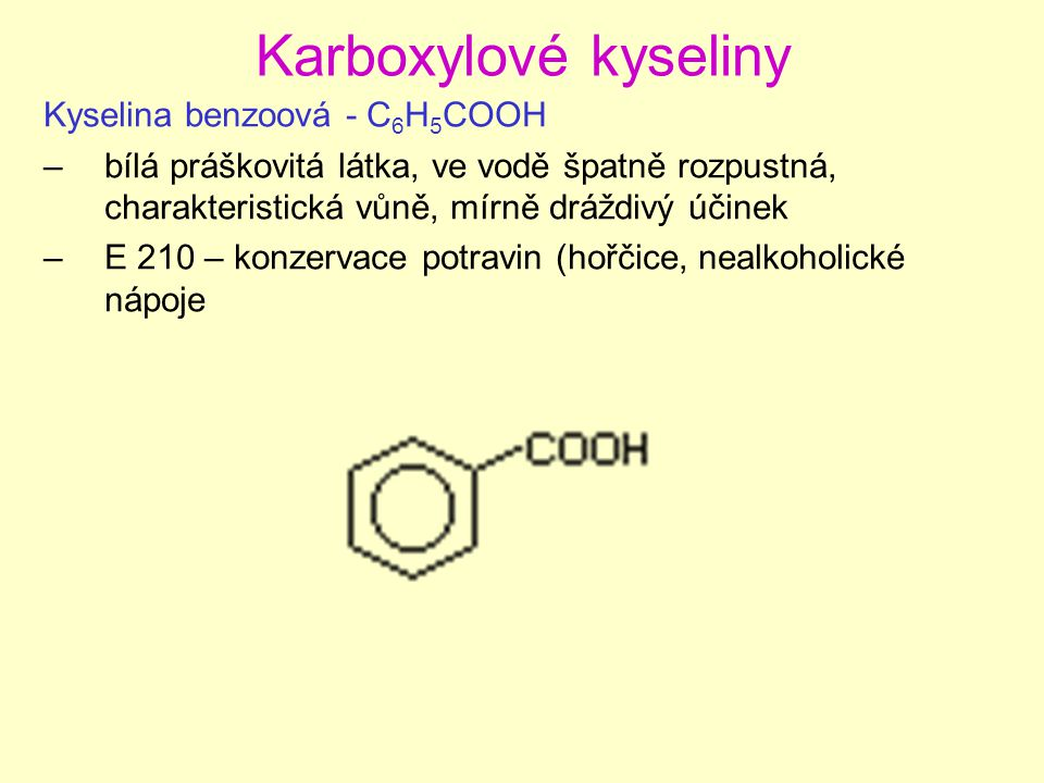 Vyšší mastné kyseliny –mají dlouhý uhlovodíkový řetězec, jsou obsaženy v tucích v živočišných: kyselina palmitová = hexadekanová C 15 H 31 COOH CH 3 (CH 2 ) 14 COOH kyselina stearová = oktadekanová C 17 H 35 COOH CH 3 (CH 2 ) 16 COOH