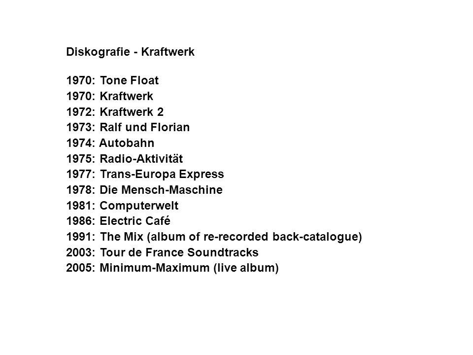 Diskografie - Kraftwerk 1970: Tone Float 1970: Kraftwerk 1972: Kraftwerk 2 1973: Ralf und Florian 1974: Autobahn 1975: Radio-Aktivität 1977: Trans-Eur