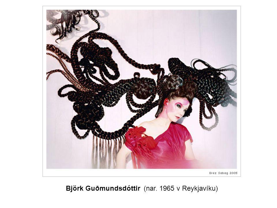 Björk Guðmundsdóttir (nar. 1965 v Reykjavíku)