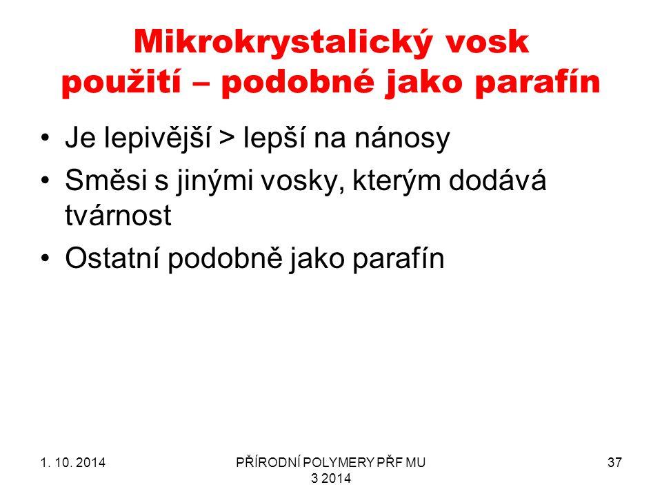 Mikrokrystalický vosk použití – podobné jako parafín Je lepivější > lepší na nánosy Směsi s jinými vosky, kterým dodává tvárnost Ostatní podobně jako parafín 1.