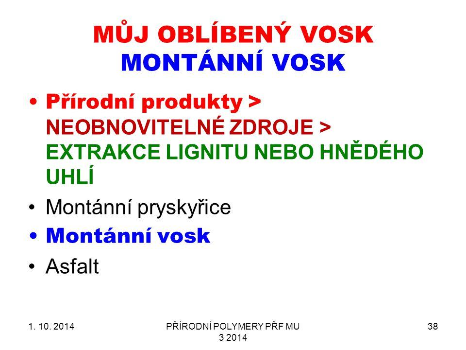 MŮJ OBLÍBENÝ VOSK MONTÁNNÍ VOSK 1.10.