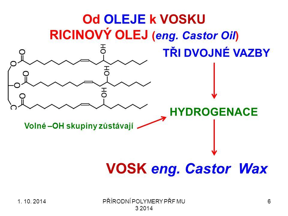Od OLEJE k VOSKU RICINOVÝ OLEJ (eng.Castor Oil) 1.