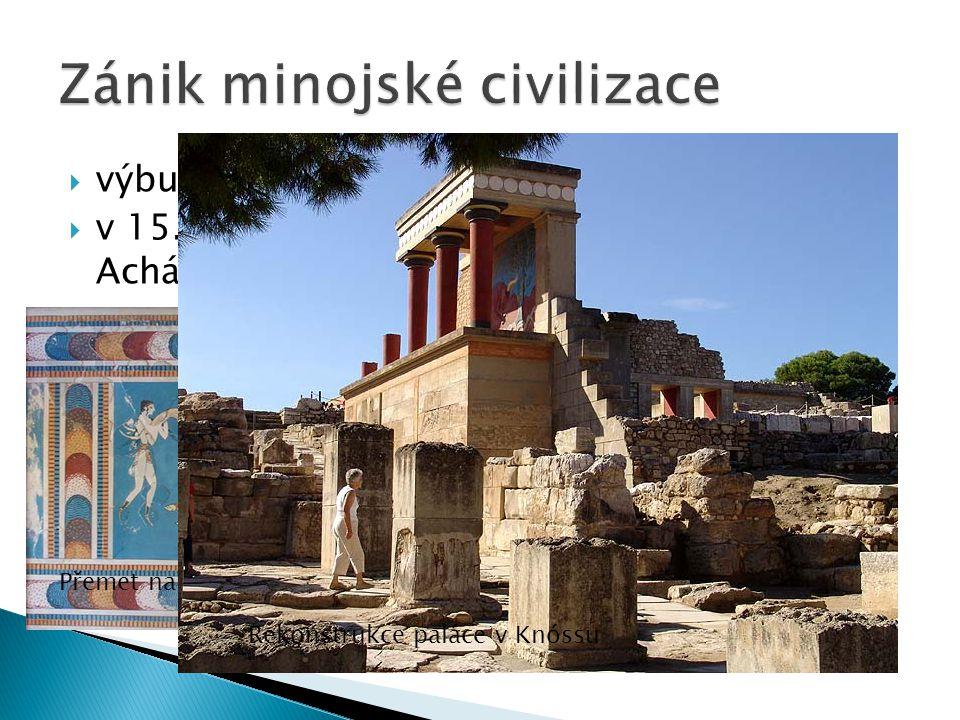  výbuch sopky na ostrově Santorini  v 15. stol. př. Kr. ovládl Krétu řecký kmen Achájů Přemet na hřbetu býka – freska z paláce v Knóssu Rekonstrukce
