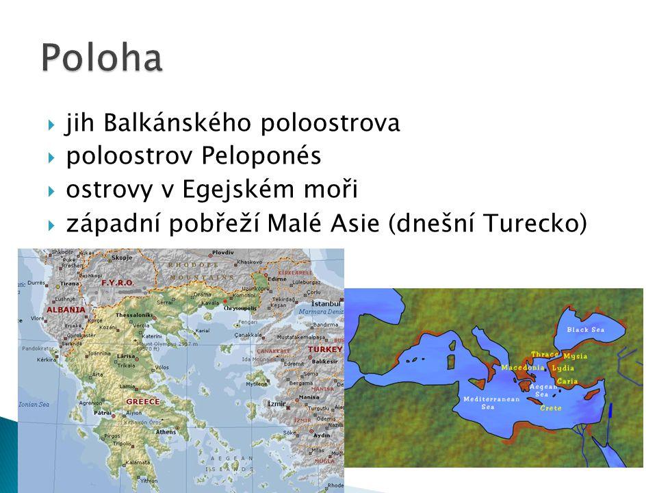  jih Balkánského poloostrova  poloostrov Peloponés  ostrovy v Egejském moři  západní pobřeží Malé Asie (dnešní Turecko )