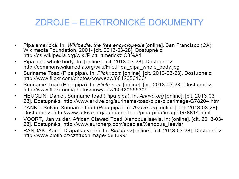 ZDROJE – ELEKTRONICKÉ DOKUMENTY Pipa americká. In: Wikipedia: the free encyclopedia [online]. San Francisco (CA): Wikimedia Foundation, 2001- [cit. 20