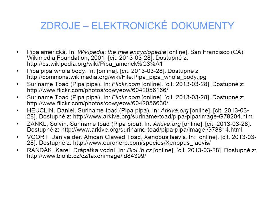 ZDROJE – ELEKTRONICKÉ DOKUMENTY Pipa americká. In: Wikipedia: the free encyclopedia [online].