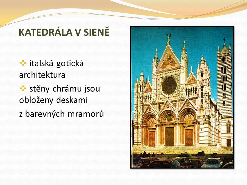 KATEDRÁLA V SIENĚ  italská gotická architektura  stěny chrámu jsou obloženy deskami z barevných mramorů