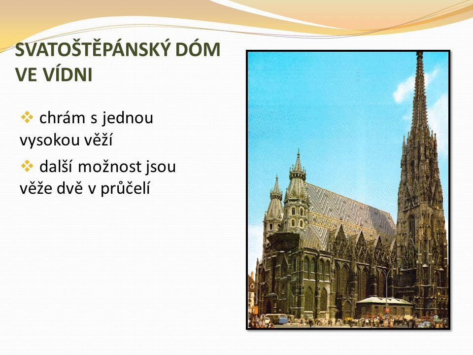 SVATOŠTĚPÁNSKÝ DÓM VE VÍDNI  chrám s jednou vysokou věží  další možnost jsou věže dvě v průčelí