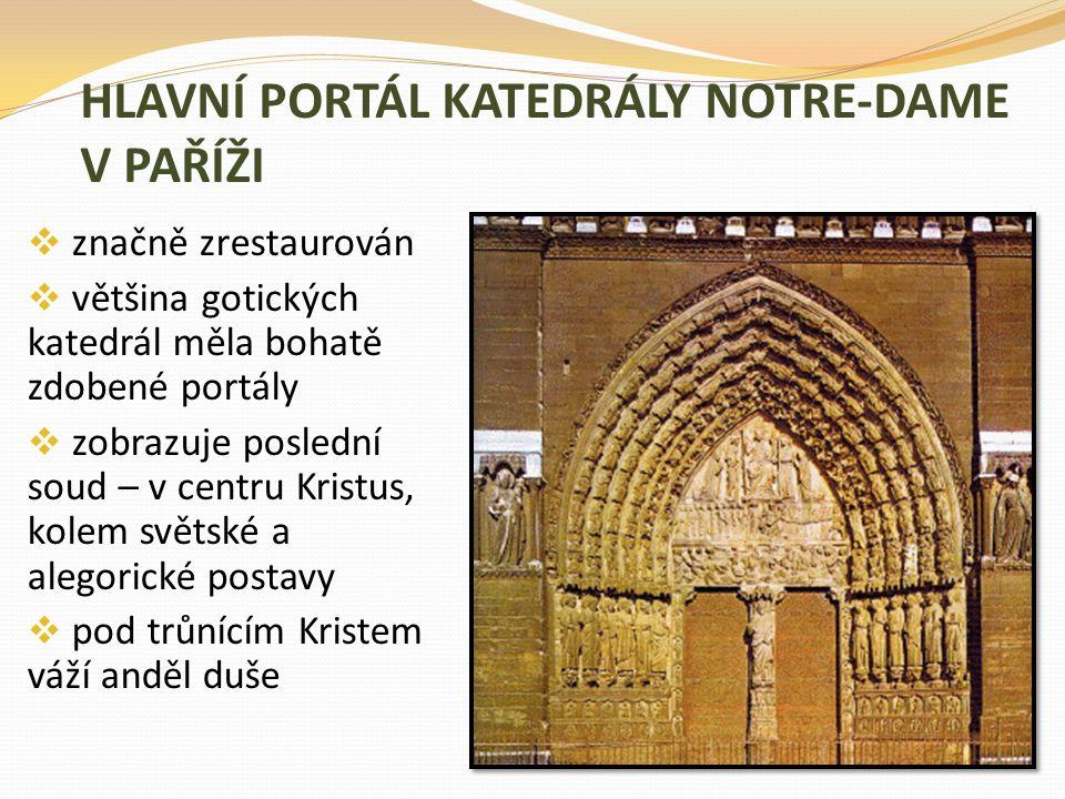 HLAVNÍ PORTÁL KATEDRÁLY NOTRE-DAME V PAŘÍŽI  značně zrestaurován  většina gotických katedrál měla bohatě zdobené portály  zobrazuje poslední soud –