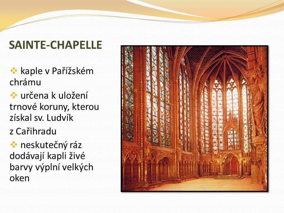 SAINTE-CHAPELLE  kaple v Pařížském chrámu  určena k uložení trnové koruny, kterou získal sv. Ludvík z Cařihradu  neskutečný ráz dodávají kapli živé