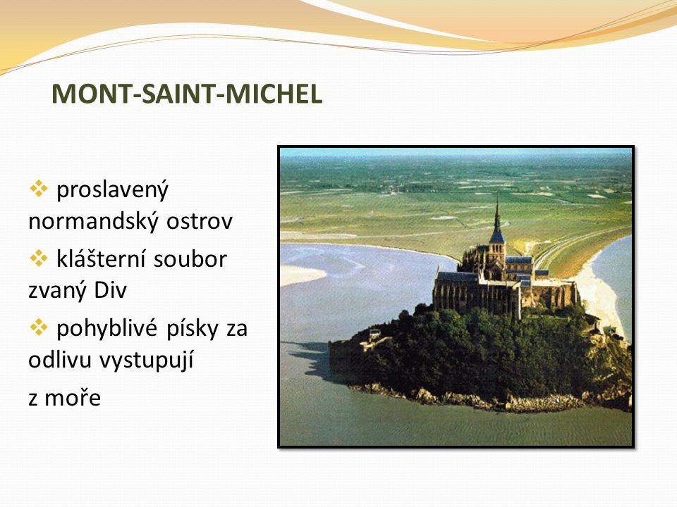 MONT-SAINT-MICHEL  proslavený normandský ostrov  klášterní soubor zvaný Div  pohyblivé písky za odlivu vystupují z moře