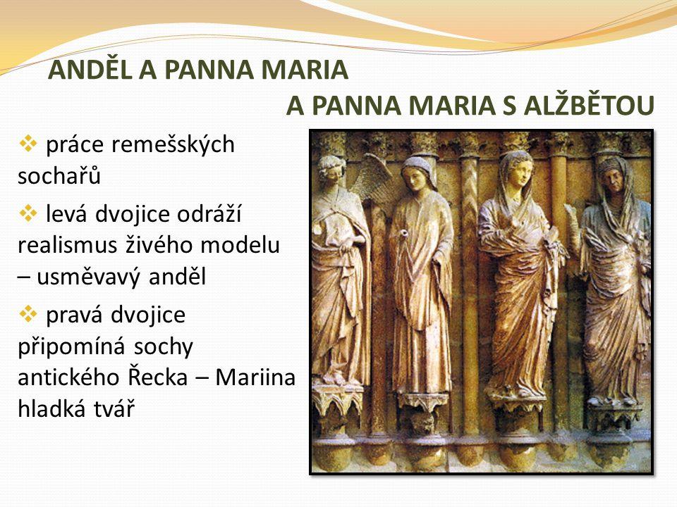 ANDĚL A PANNA MARIA A PANNA MARIA S ALŽBĚTOU  práce remešských sochařů  levá dvojice odráží realismus živého modelu – usměvavý anděl  pravá dvojice