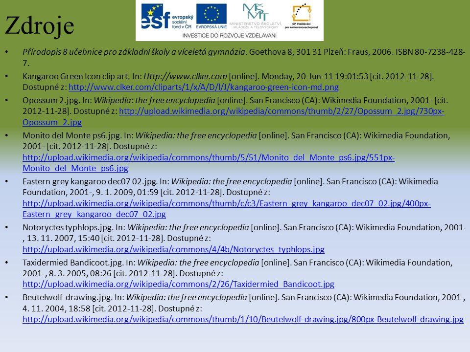 Zdroje Přírodopis 8 učebnice pro základní školy a víceletá gymnázia. Goethova 8, 301 31 Plzeň: Fraus, 2006. ISBN 80-7238-428- 7. Kangaroo Green Icon c