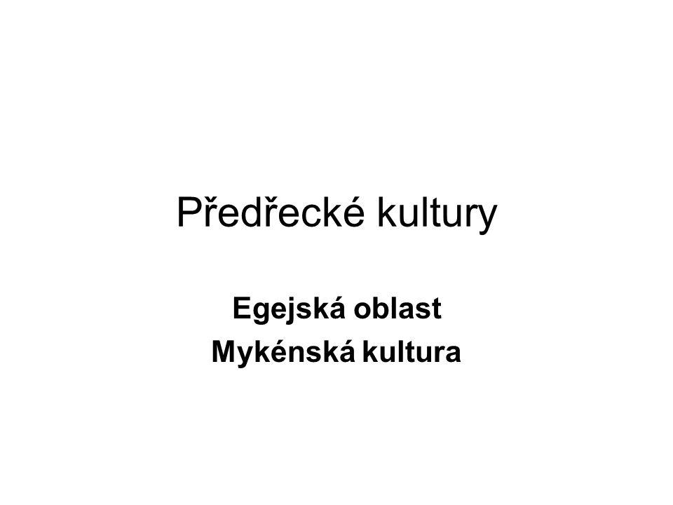 Předřecké kultury Egejská oblast Mykénská kultura