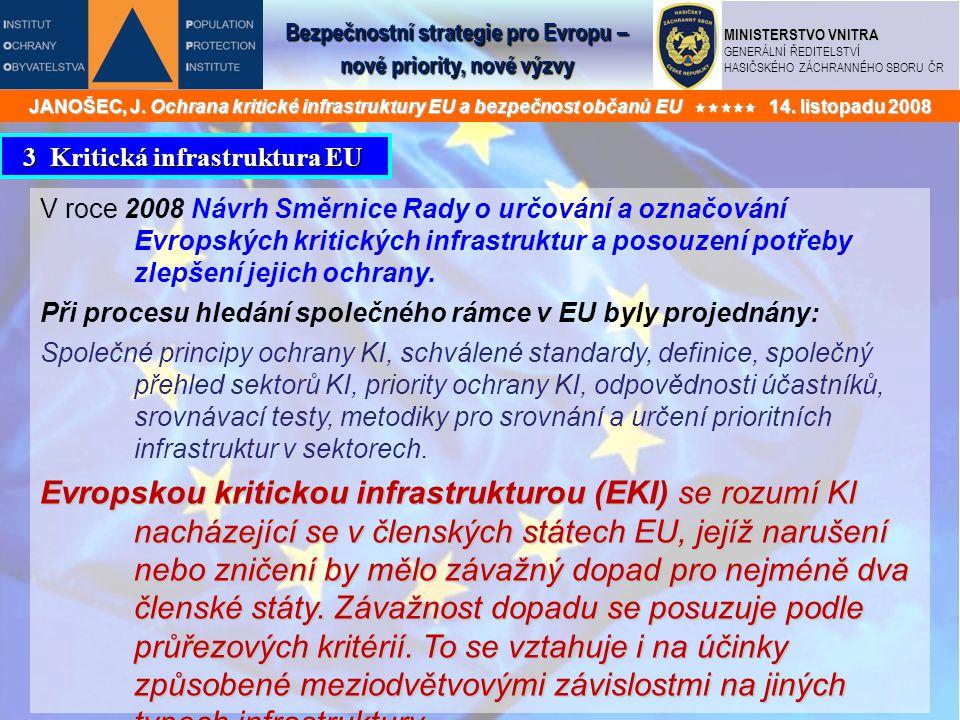 Bezpečnostní strategie pro Evropu – nové priority, nové výzvy MINISTERSTVO VNITRA GENERÁLNÍ ŘEDITELSTVÍ HASIČSKÉHO ZÁCHRANNÉHO SBORU ČR JANOŠEC, J.