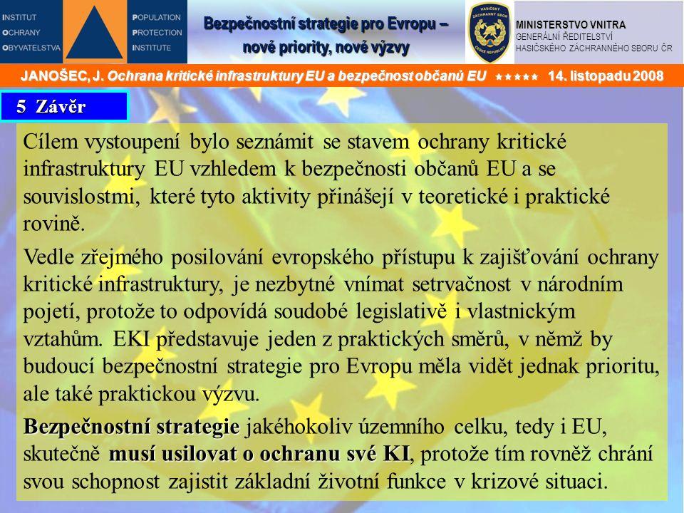 Bezpečnostní strategie pro Evropu – nové priority, nové výzvy MINISTERSTVO VNITRA GENERÁLNÍ ŘEDITELSTVÍ HASIČSKÉHO ZÁCHRANNÉHO SBORU ČR JANOŠEC, J. Oc