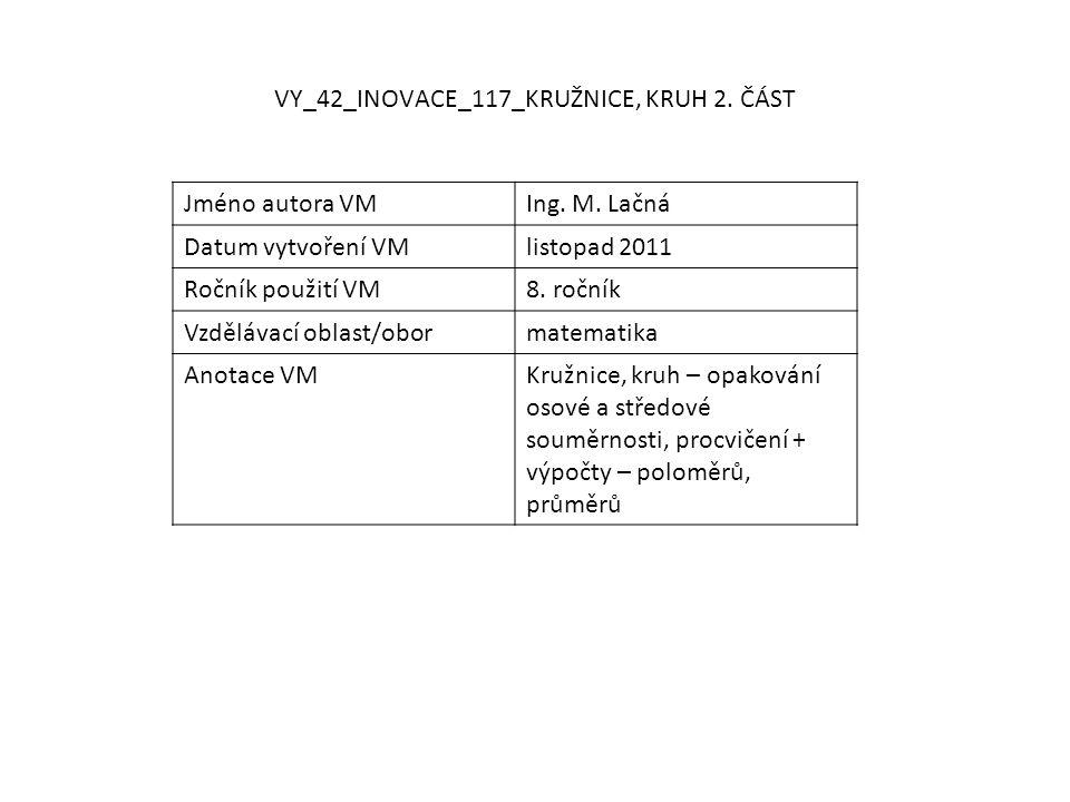 VY_42_INOVACE_117_KRUŽNICE, KRUH 2. ČÁST Jméno autora VMIng.
