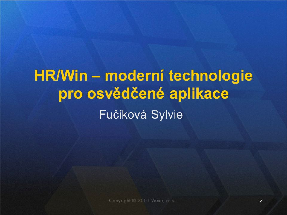 2 Fučíková Sylvie HR/Win – moderní technologie pro osvědčené aplikace