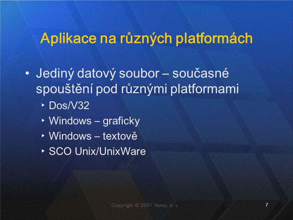 7 Aplikace na různých platformách Jediný datový soubor – současné spouštění pod různými platformami ▸Dos/V32 ▸Windows – graficky ▸Windows – textově ▸SCO Unix/UnixWare