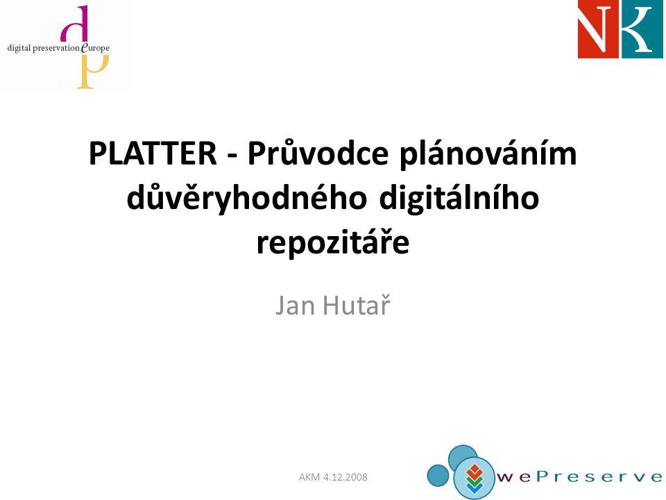 Projekt DPE www.DigitalPreservationEurope.eu 2006>2009 FP6 podpora spolupráce a součinnosti mezi existujícími národními a mezinárodními iniciativami v Evropě (v oblasti DP) reaguje na potřebu zlepšit koordinaci, spolupráci a důslednost běžných činností tak, aby zajistil efektivní ochranu digitálních materiálů cílem je zvýšit povědomí o problémech dlouhodobé ochrany digitálních dat a o možných řešeních AKM 4.12.2008
