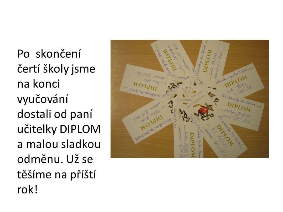 Po skončení čertí školy jsme na konci vyučování dostali od paní učitelky DIPLOM a malou sladkou odměnu.