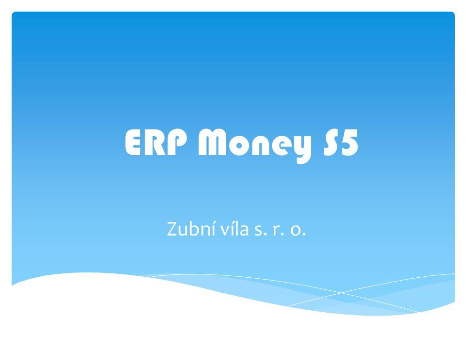 Zubní víla s. r. o. ERP Money S5