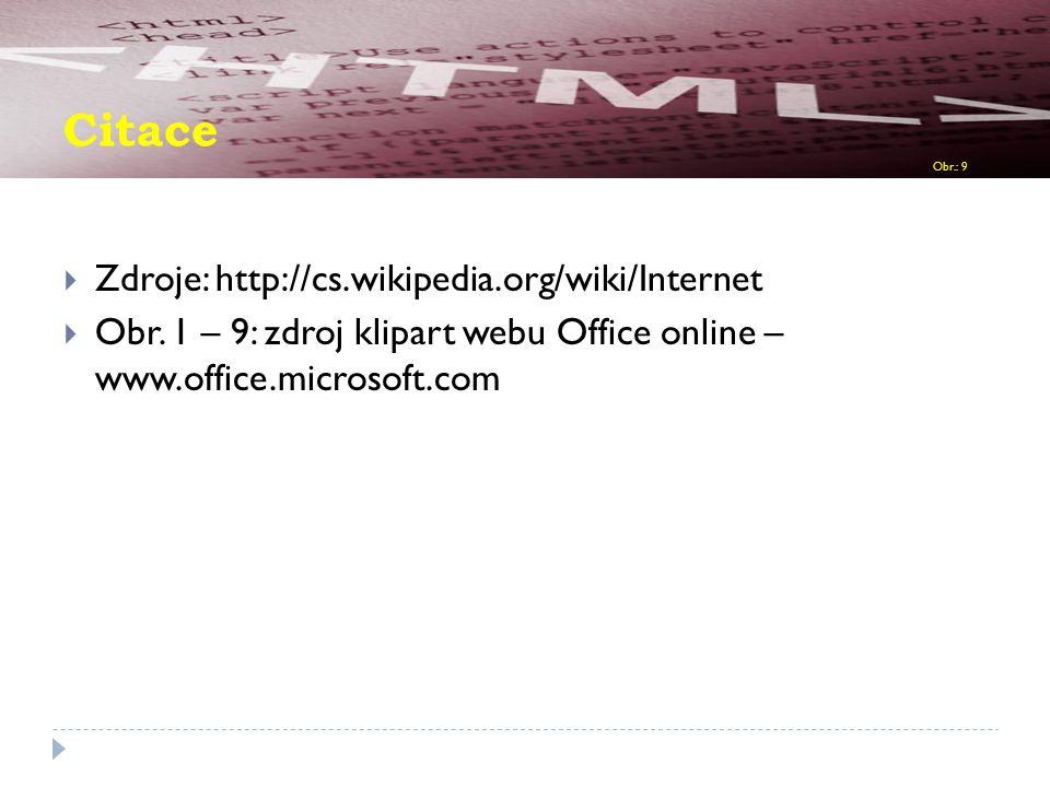Citace  Zdroje: http://cs.wikipedia.org/wiki/Internet  Obr.