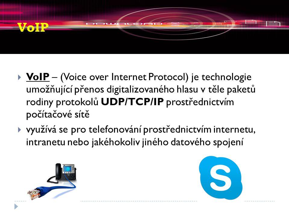 VoIP  VoIP – (Voice over Internet Protocol) je technologie umožňující přenos digitalizovaného hlasu v těle paketů rodiny protokolů UDP/TCP/IP prostřednictvím počítačové sítě  využívá se pro telefonování prostřednictvím internetu, intranetu nebo jakéhokoliv jiného datového spojení