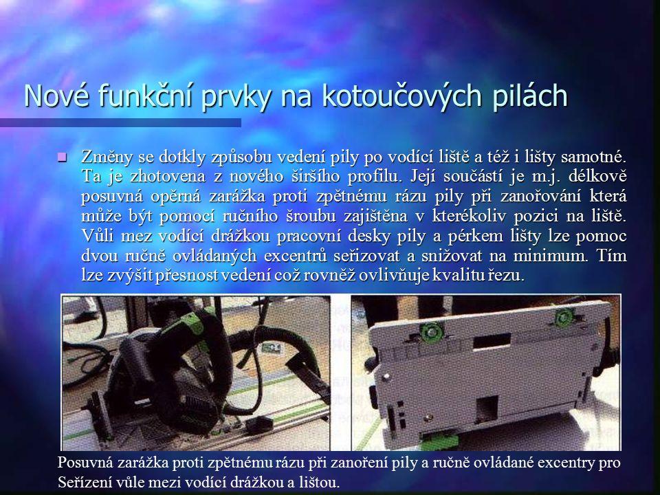 Nové funkční prvky na kotoučových pilách Novým způsobem je nyní zajištěna i čistota řezu.