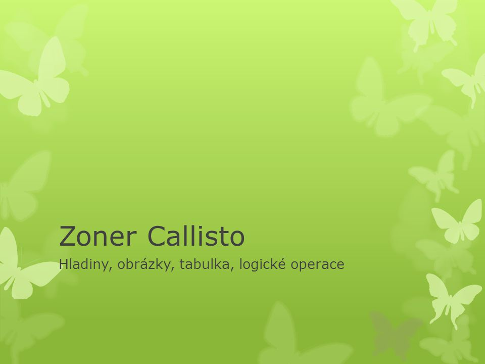 Zoner Callisto Hladiny, obrázky, tabulka, logické operace