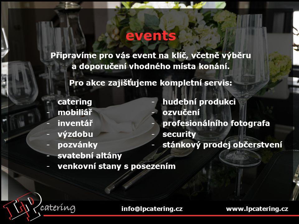 events Připravíme pro vás event na klíč, včetně výběru a doporučení vhodného místa konání.