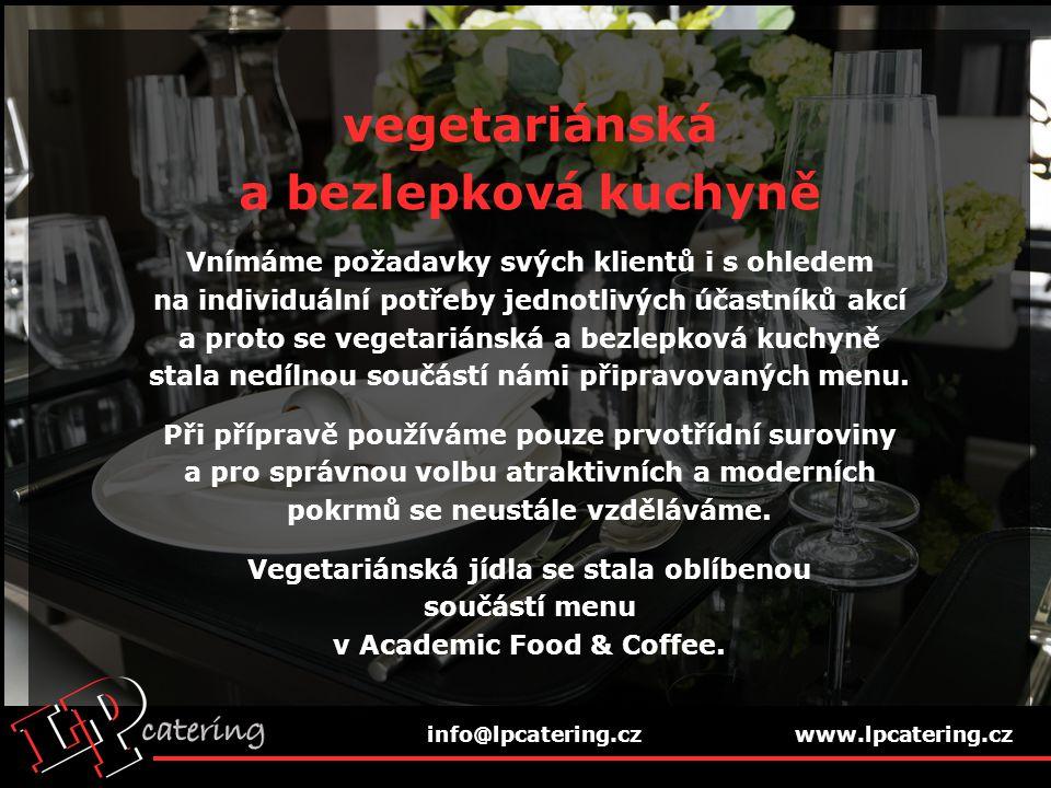 vegetariánská a bezlepková kuchyně Vnímáme požadavky svých klientů i s ohledem na individuální potřeby jednotlivých účastníků akcí a proto se vegetariánská a bezlepková kuchyně stala nedílnou součástí námi připravovaných menu.