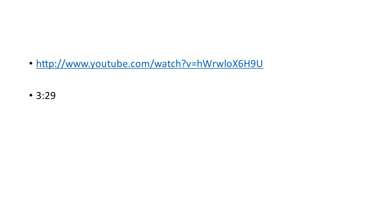 http://www.youtube.com/watch?v=hWrwloX6H9U 3:29