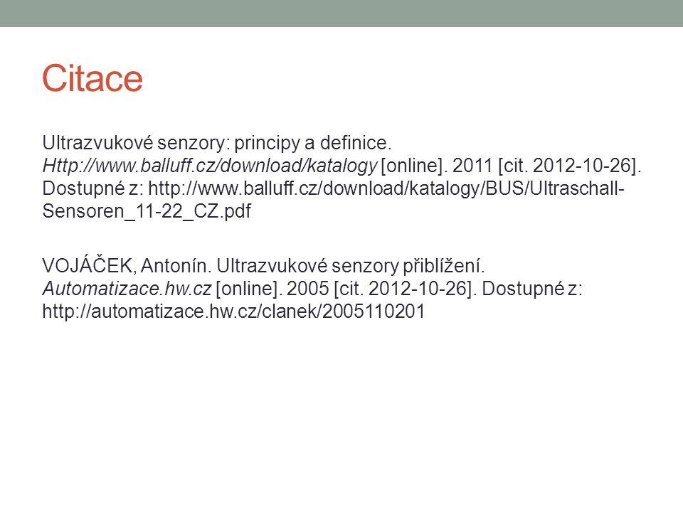 Citace Ultrazvukové senzory: principy a definice. Http://www.balluff.cz/download/katalogy [online]. 2011 [cit. 2012-10-26]. Dostupné z: http://www.bal