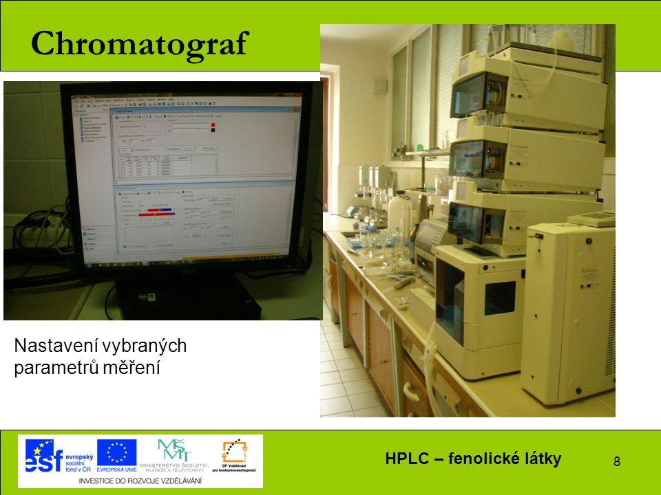 8 Chromatograf Nastavení vybraných parametrů měření HPLC – fenolické látky