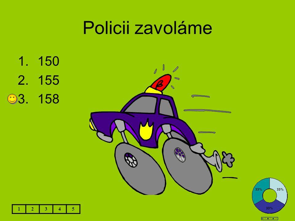 Policii zavoláme 1.150 2.155 3.158 12345