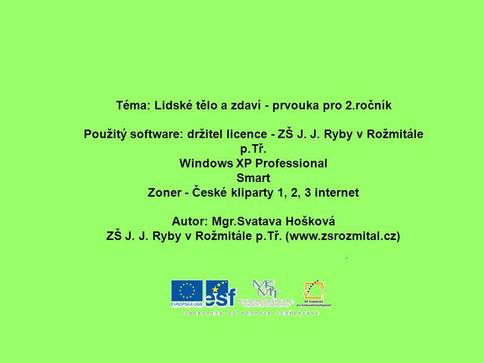 Téma: Lidské tělo a zdaví - prvouka pro 2.ročník Použitý software: držitel licence - ZŠ J.