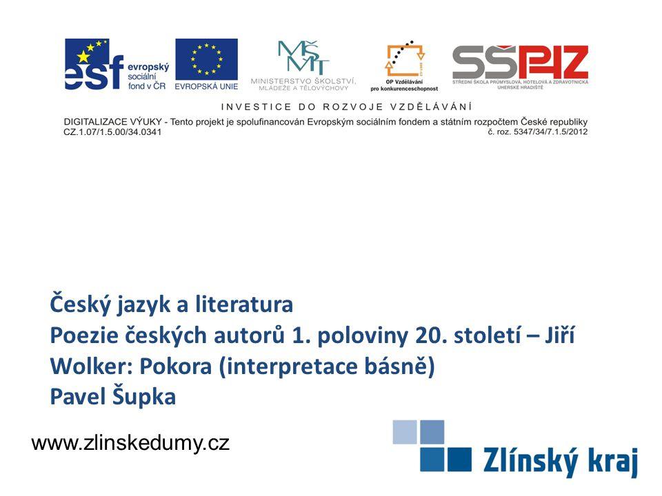AnotaceMateriál nabízí žákům rozbor básně Jiřího Wolkera Pokora AutorMgr.