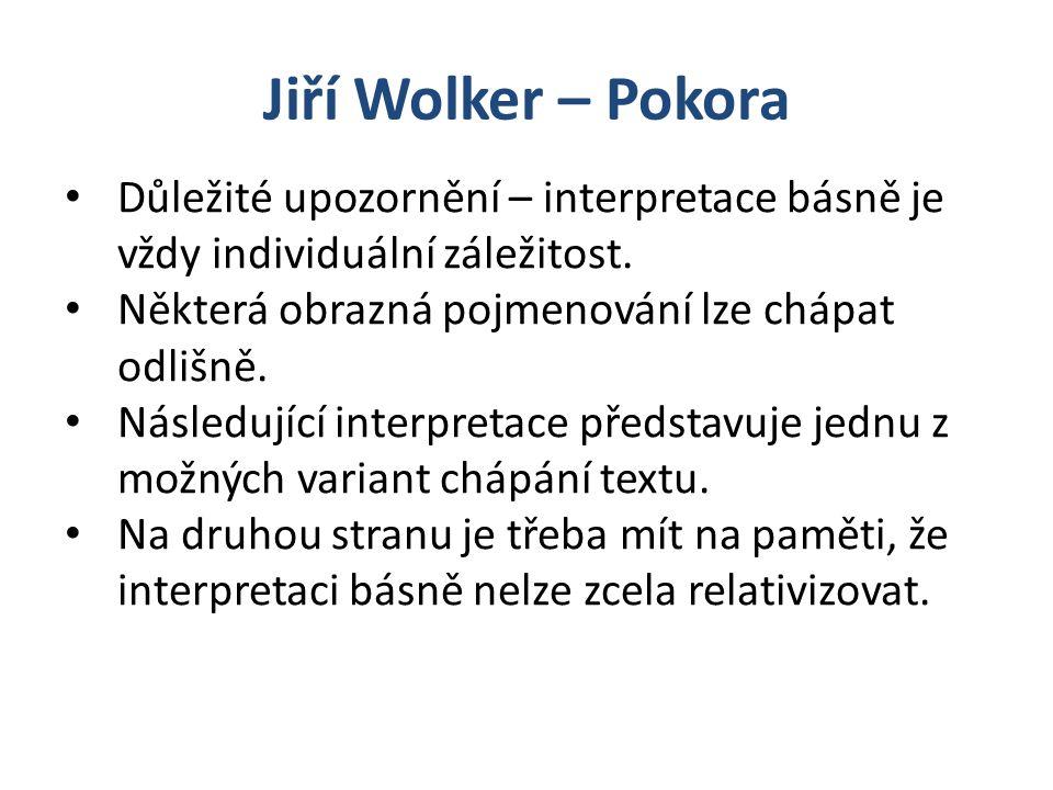Jiří Wolker – Pokora Možná interpretace Pokora Název básně – význam: Co je to pokora?