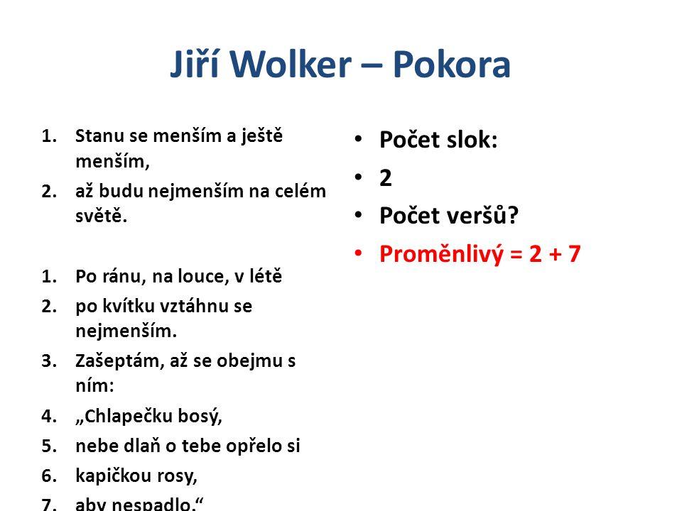 Jiří Wolker – Pokora Možná interpretace Stanu se menším a ještě menším, až budu nejmenším na celém světě.