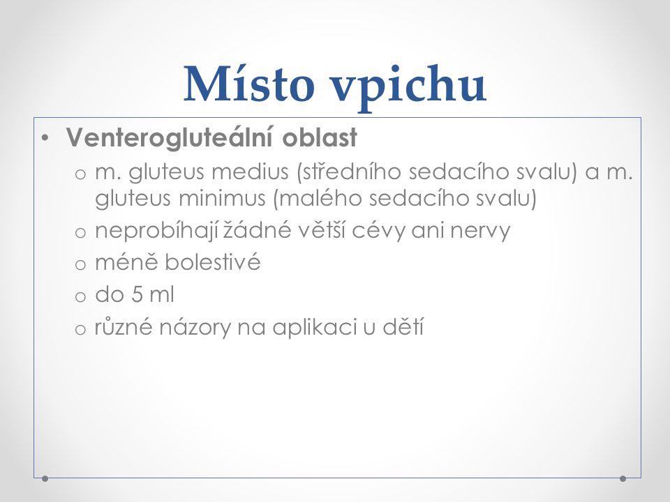 Místo vpichu Venterogluteální oblast o m.gluteus medius (středního sedacího svalu) a m.