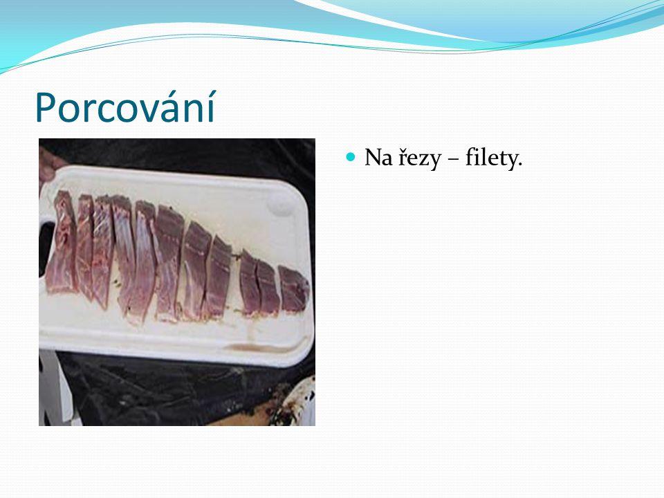 Porcování Na řezy – filety.