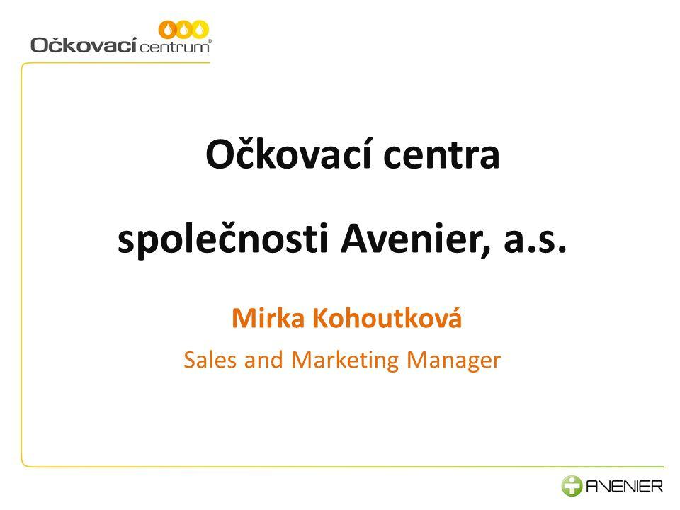 Očkovací centra společnosti Avenier, a.s. Mirka Kohoutková Sales and Marketing Manager