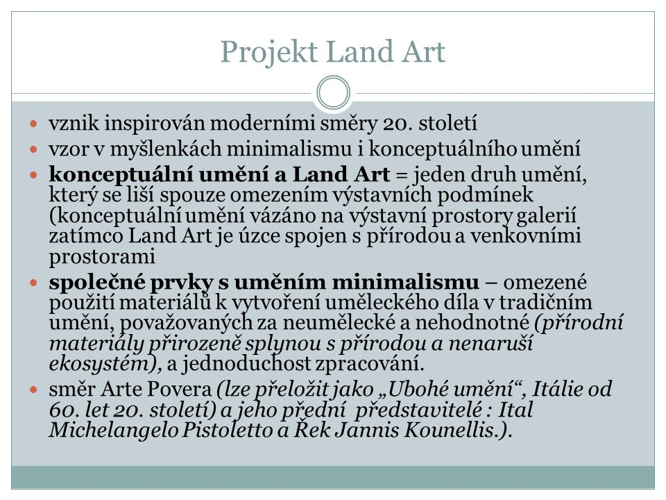 Projekt Land Art vznik inspirován moderními směry 20.