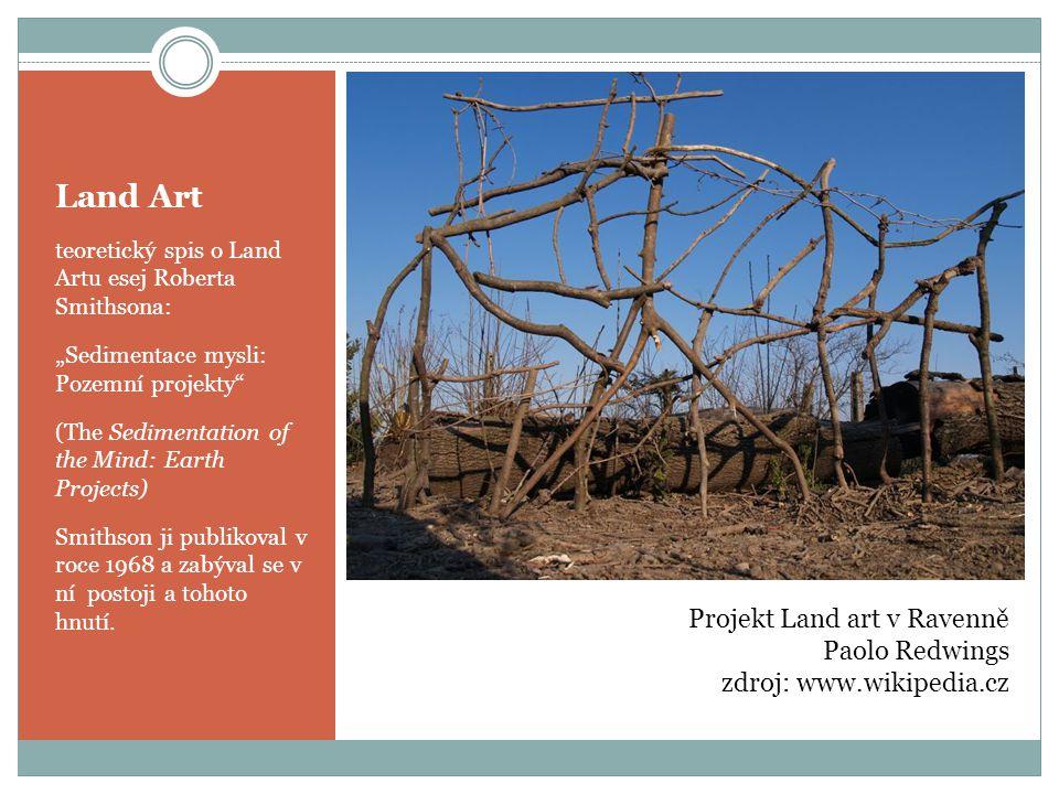 """Land Art teoretický spis o Land Artu esej Roberta Smithsona: """"Sedimentace mysli: Pozemní projekty (The Sedimentation of the Mind: Earth Projects) Smithson ji publikoval v roce 1968 a zabýval se v ní postoji a tohoto hnutí."""