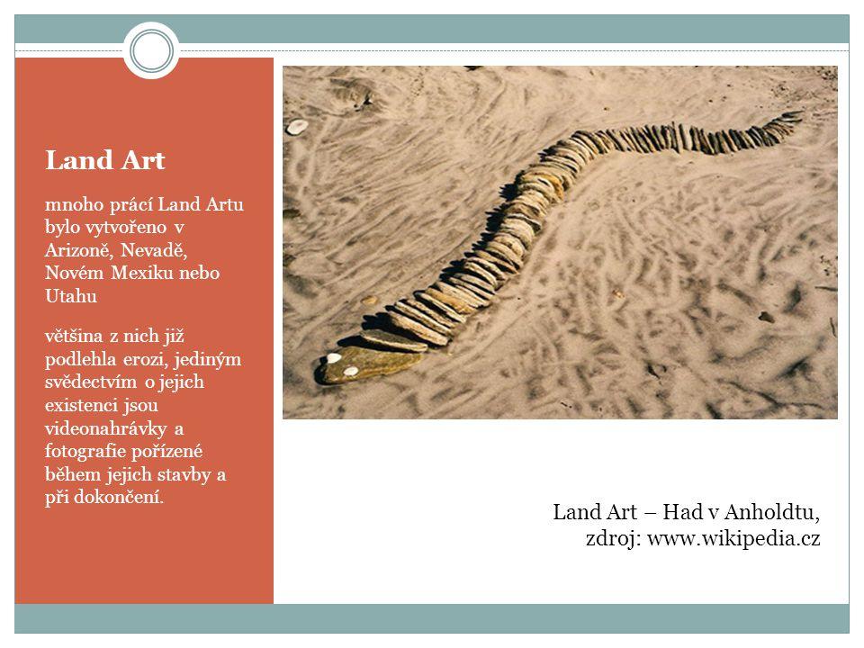 Land Art mnoho prácí Land Artu bylo vytvořeno v Arizoně, Nevadě, Novém Mexiku nebo Utahu většina z nich již podlehla erozi, jediným svědectvím o jejich existenci jsou videonahrávky a fotografie pořízené během jejich stavby a při dokončení.