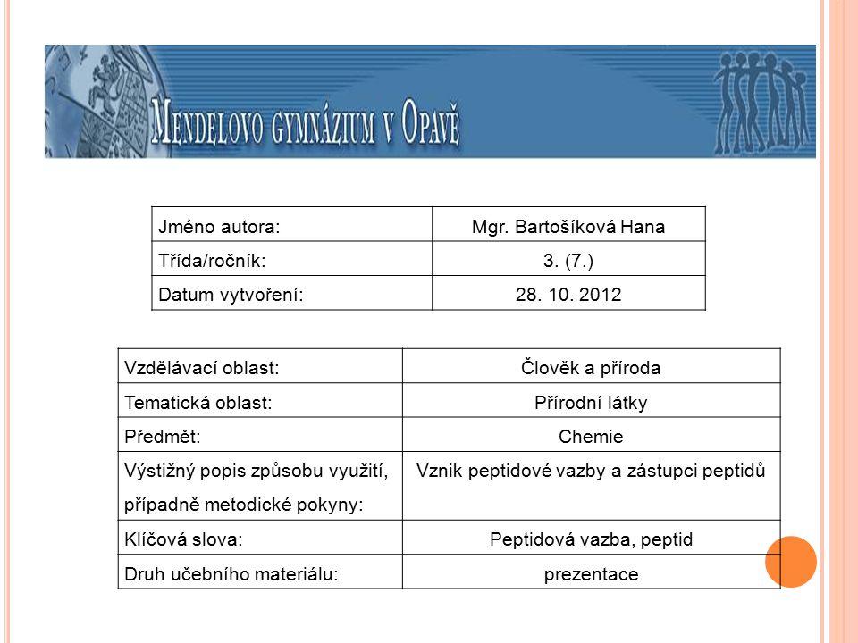 Jméno autora:Mgr. Bartošíková Hana Třída/ročník:3. (7.) Datum vytvoření:28. 10. 2012 Vzdělávací oblast:Člověk a příroda Tematická oblast: Přírodní lát