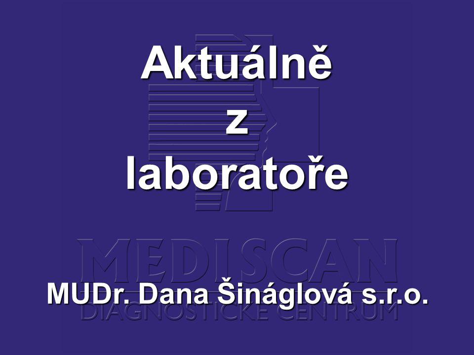 Aktuálně z laboratoře MUDr. Dana Šináglová s.r.o.