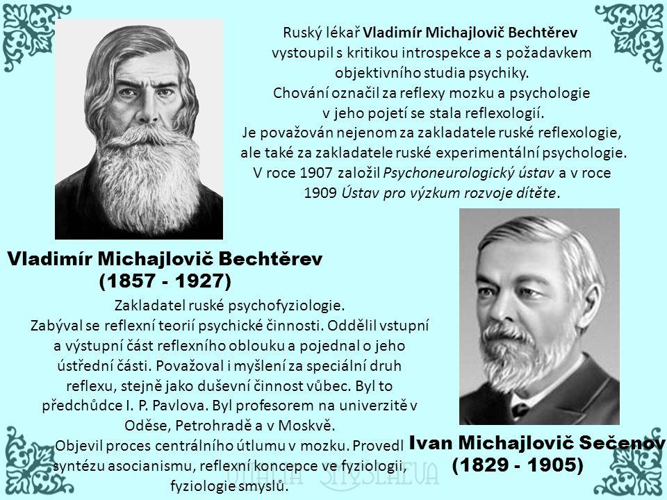 Ruský lékař Vladimír Michajlovič Bechtěrev vystoupil s kritikou introspekce a s požadavkem objektivního studia psychiky. Chování označil za reflexy mo