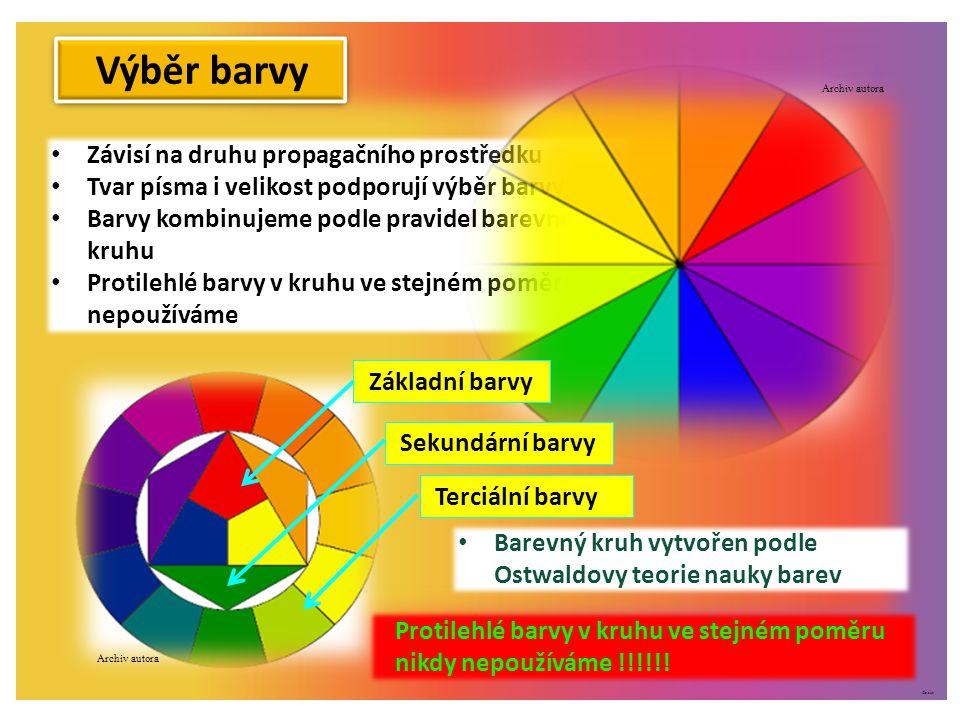 ©c.zuk Barevný kruh vytvořen podle Ostwaldovy teorie nauky barev Závisí na druhu propagačního prostředku Tvar písma i velikost podporují výběr barvy Barvy kombinujeme podle pravidel barevného kruhu Protilehlé barvy v kruhu ve stejném poměru nepoužíváme Výběr barvy Archiv autora Základní barvy Sekundární barvy Terciální barvy Protilehlé barvy v kruhu ve stejném poměru nikdy nepoužíváme !!!!!!